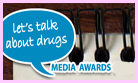 Lets Talk About Drugs National Media Awards 2012