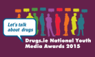 The Drugs.ie National Youth Media Awards