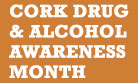 Cork Drug & Alcohol Awareness Month
