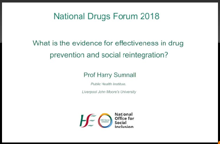 National Drugs Forum 2018 Harry Sumnall on the evidence for effectiveness in drug prevention