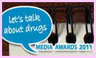 Lets Talk About Drugs: Media Awards 2011